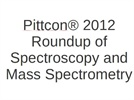 Pittcon® 2012 Roundup of Spectroscopy and Mass Spectrometry